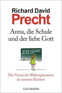 Richard David Precht: Anna, die Schule und der liebe Gott, Buch