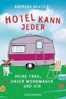 Andreas Austilat: Hotel kann jeder, Buch