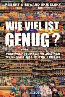 Robert Skidelsky: Wie viel ist genug?, Buch