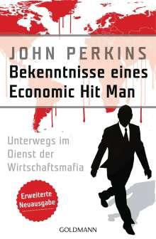 John Perkins: Bekenntnisse eines Economic Hit Man - erweiterte Neuausgabe, Buch