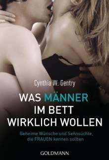 Cynthia W. Gentry: Was Männer im Bett wirklich wollen, Buch