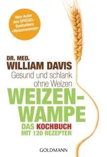 William Davis: Weizenwampe - Das Kochbuch, Buch