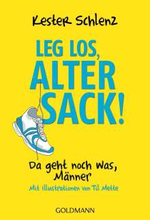 Kester Schlenz: Leg los, alter Sack!, Buch