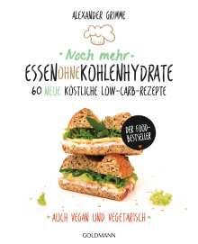 Alexander Grimme: Noch mehr Essen ohne Kohlenhydrate, Buch