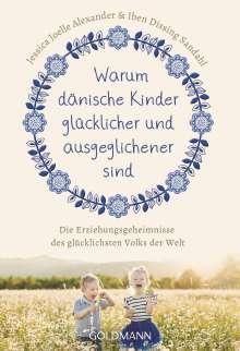 Jessica Joelle Alexander: Warum dänische Kinder glücklicher und ausgeglichener sind, Buch