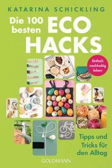 Katarina Schickling: Die 100 besten Eco Hacks, Buch