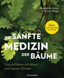 Maximilian Moser: Die sanfte Medizin der Bäume, Buch