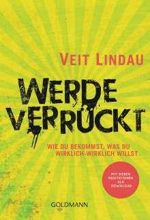 Veit Lindau: Werde verrückt, Buch