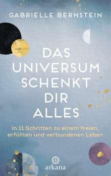 Gabrielle Bernstein: Das Universum schenkt dir alles, Buch