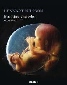 Lennart Nilsson: Ein Kind entsteht - Der Bildband, Buch