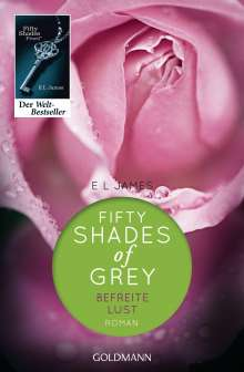 E L James: Shades of Grey 03. Befreite Lust, Buch