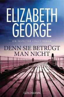 Elizabeth George: Denn sie betrügt man nicht, Buch