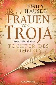 Emily Hauser: Die Frauen von Troja, Buch