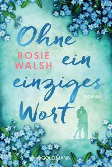 Rosie Walsh: Ohne ein einziges Wort, Buch