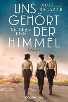 Noelle Salazar: Uns gehört der Himmel. Die Flight Girls, Buch