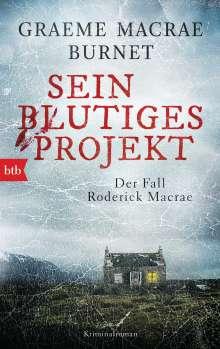 Graeme Macrae Burnet: Sein blutiges Projekt  - Der Fall Roderick Macrae, Buch