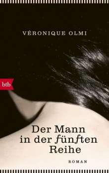 Véronique Olmi: Der Mann in der fünften Reihe, Buch