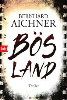 Bernhard Aichner: Bösland, Buch
