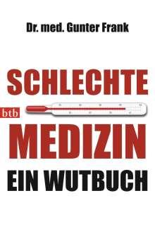 Gunter Frank: Schlechte Medizin, Buch