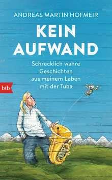 Andreas Martin Hofmeir: Kein Aufwand, Buch