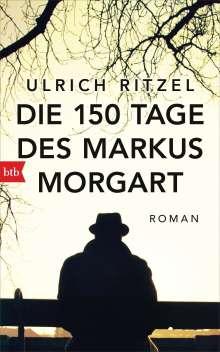 Ulrich Ritzel: Die 150 Tage des Markus Morgart, Buch