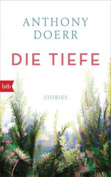 Anthony Doerr: Die Tiefe, Buch