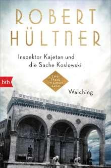 Robert Hültner: Inspektor Kajetan und die Sache Koslowski - Walching, Buch
