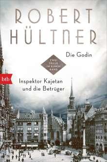 Robert Hültner: Die Godin - Inspektor Kajetan und die Betrüger, Buch