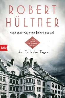 Robert Hültner: Inspektor Kajetan kehrt zurück - Am Ende des Tages, Buch