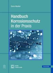 Elvira Moeller: Handbuch Korrosionsschutz in der Praxis, Buch