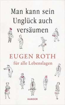 Eugen Roth: Man kann sein Unglück auch versäumen, Buch