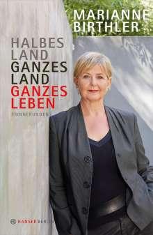 Marianne Birthler: Halbes Land. Ganzes Land. Ganzes Leben, Buch