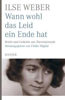 Ilse Weber: Wann wohl das Leid ein Ende hat, Buch