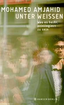 Mohamed Amjahid: Unter Weißen, Buch
