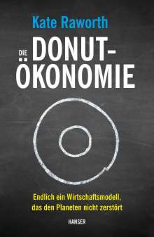 Kate Raworth: Die Donut-Ökonomie, Buch