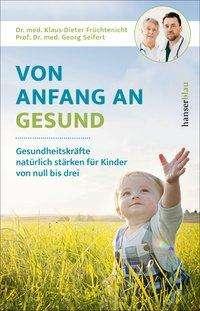 Klaus-Dieter Früchtenicht: Von Anfang an gesund, Buch