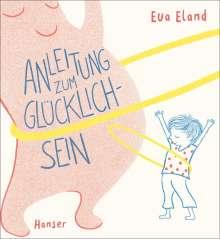 Eva Eland: Anleitung zum Glücklichsein, Buch