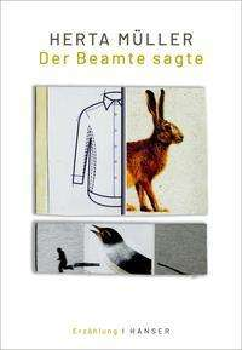 Herta Müller: Der Beamte sagte, Buch