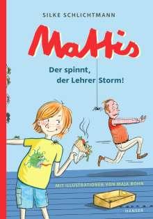 Silke Schlichtmann: Mattis - Der spinnt, der Lehrer Storm, Buch