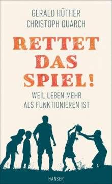 Gerald Hüther: Rettet das Spiel!, Buch