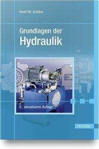 Horst-Walter Grollius: Grundlagen der Hydraulik, Buch