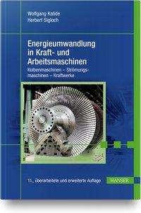 Wolfgang Kalide: Energieumwandlung in Kraft- und Arbeitsmaschinen, Buch