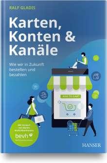 Ralf Gladis: Karten, Konten und Kanäle: Wie wir in Zukunft bestellen und bezahlen, Buch