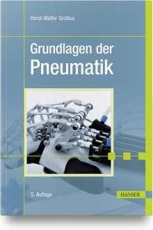 Horst-Walter Grollius: Grundlagen der Pneumatik, Buch