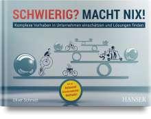Oliver Schmidt: Schwierig? Macht nix!, Buch