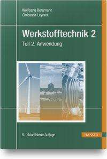 Wolfgang Bergmann: Werkstofftechnik 2, Buch
