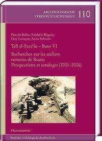 Pascale Ballet: Tell el-Fara'În - Buto VI: Recherches sur les ateliers romains de Bouto, Buch
