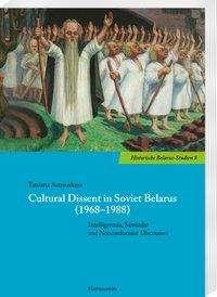 Tatsiana Astrouskaya: Cultural Dissent in Soviet Belarus (1968-1988), Buch