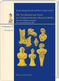 Evelyn Klengel-Brandt: Die Terrakotten aus Assur im Vorderasiatischen Museum Berlin, Buch