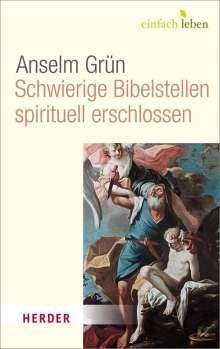 Anselm Grün: Schwierige Bibelstellen - spirituell erschlossen, Buch